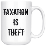 Taxation Is Theft Mug (15oz.)