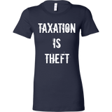 Taxation Is Theft - Women's Tee