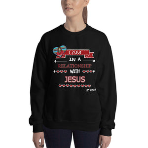 I am in a relationship with Jesus. Black Unisex Sweatshirt sizes 3XL & 4XL.