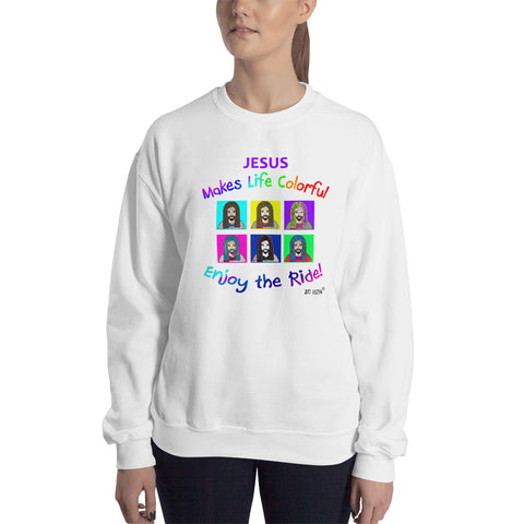 Jesus makes life colorful. Unisex Sweatshirt. Available in 6 colors.