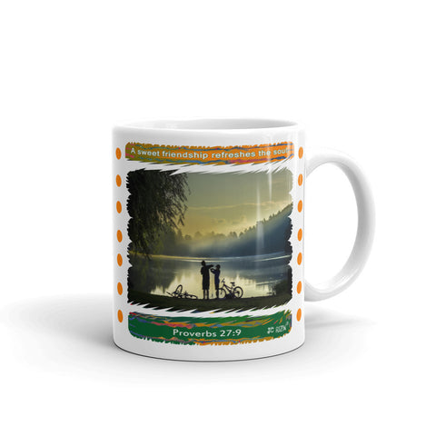 A Sweet Friendship Refreshes the Soul... Proverbs 27:9 11 oz. Ceramic Mug