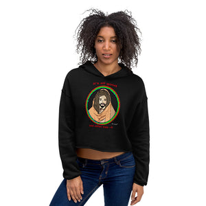 It's all good. Jesus has my back. Women's Fleece Crop Hoodie