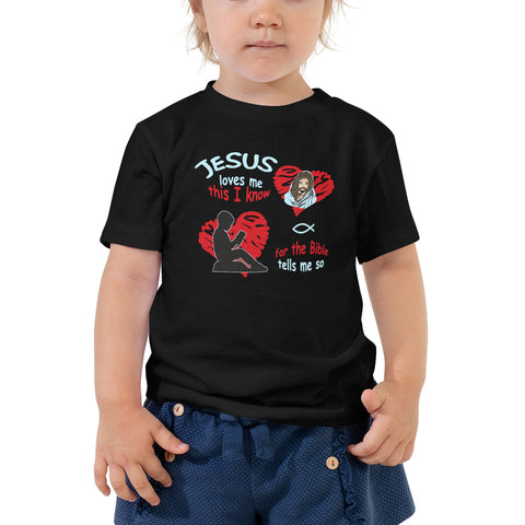 Jesus loves me this I know... Toddler T-Shirt. Available in 2 dark colors.