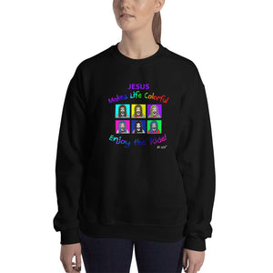 Jesus makes life colorful. Unisex Sweatshirt. Available in 6 dark colors.