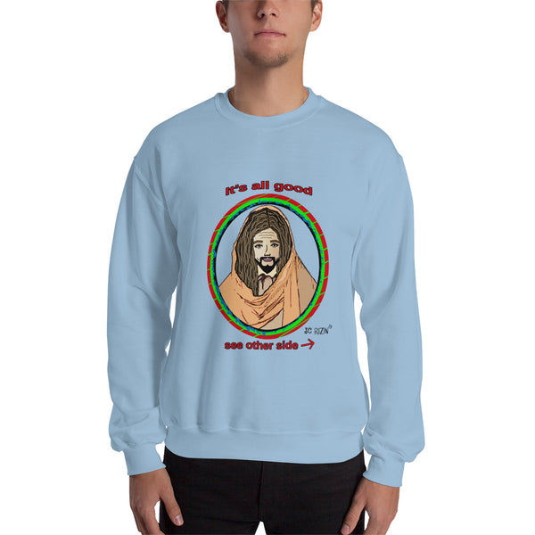 It's all good...  Jesus has my back.  Light Colored Men's Sweatshirts