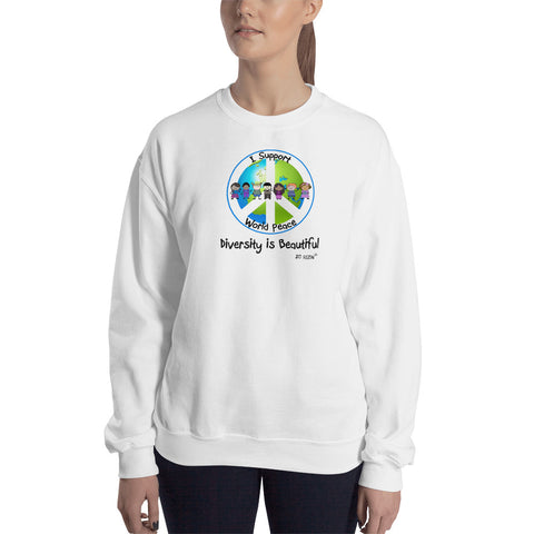 I support world peace. Unisex Sweatshirt. Available in 4 light colors.