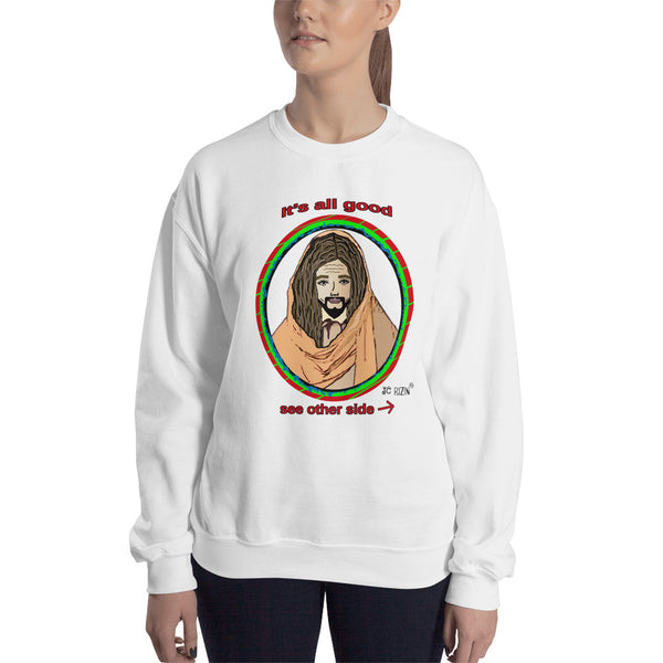 It's all good. Jesus has my back. Unisex Sweatshirt. Comes in 3 light colors.