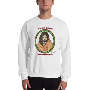 It's all good. Jesus has my back. Men's Sweatshirt. Comes in 3 light colors.