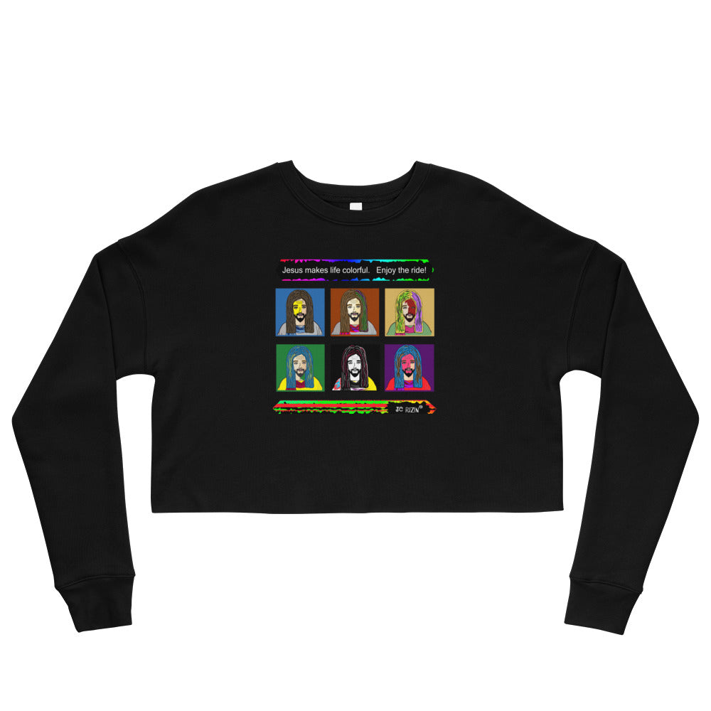 Jesus makes life colorful.  Enjoy the ride.  Crop Sweatshirt