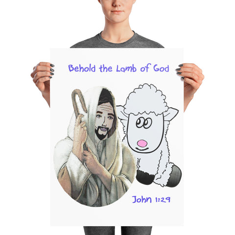Behold the lamb of God.  John 1:29  18 x 24  Photo paper poster
