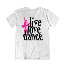 Load image into Gallery viewer, Live Love Dance T-Shirt