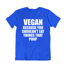 Load image into Gallery viewer, Vegan do not Eat things that Poop