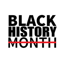 Load image into Gallery viewer, Black History Month Custom T-Shirt
