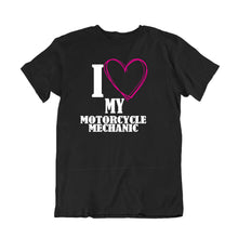Load image into Gallery viewer, I Love My Motorcycle Mechanic T-Shirt