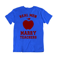 Load image into Gallery viewer, Real Men Marry Teachers