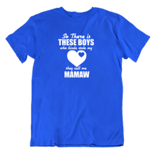 Load image into Gallery viewer, They Call Me Mamaw T-Shirt