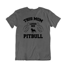 Load image into Gallery viewer, This Mom Loves Her Pitbull