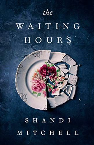 THE WAITING HOURS       Author:	Mitchell, Shandi