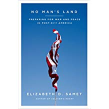 NO MAN'S LAND - PREPARING FOR WAR & PEACE IN POST 9/11 AMERICA by ELIZABETH D. SAMET