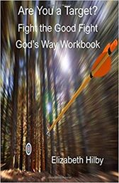 Are You A Target? Fight the Good Fight God's Way Book & Companion Workbook by Elizabeth Hillby
