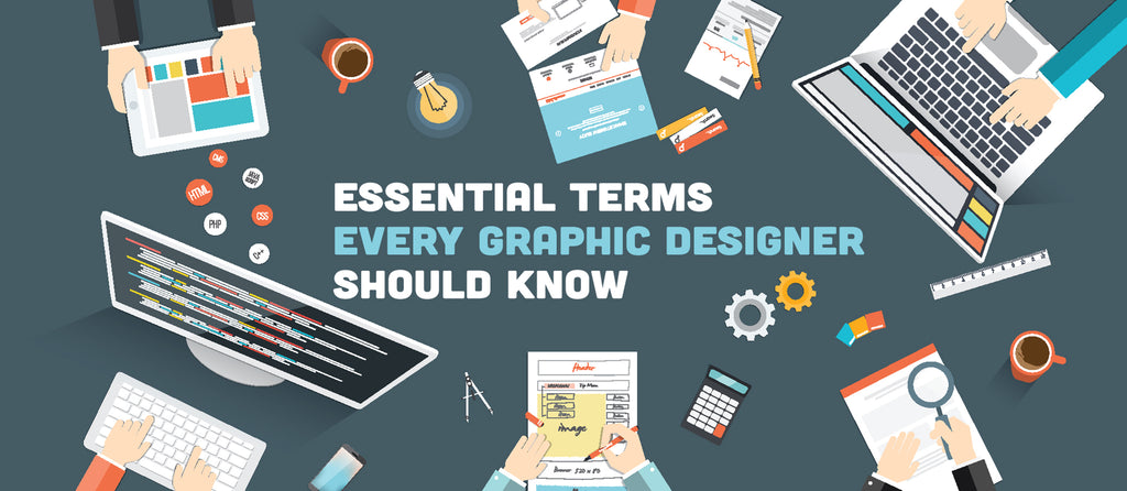 Essential Terms Every Graphic Designer Should Know (And a few tips tossed in just for kicks!)