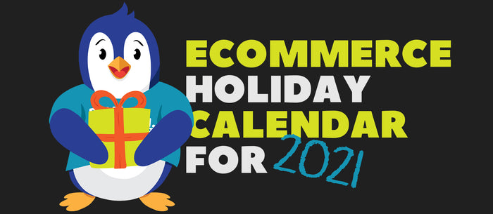 Ecommerce Holiday Calendar For 2021
