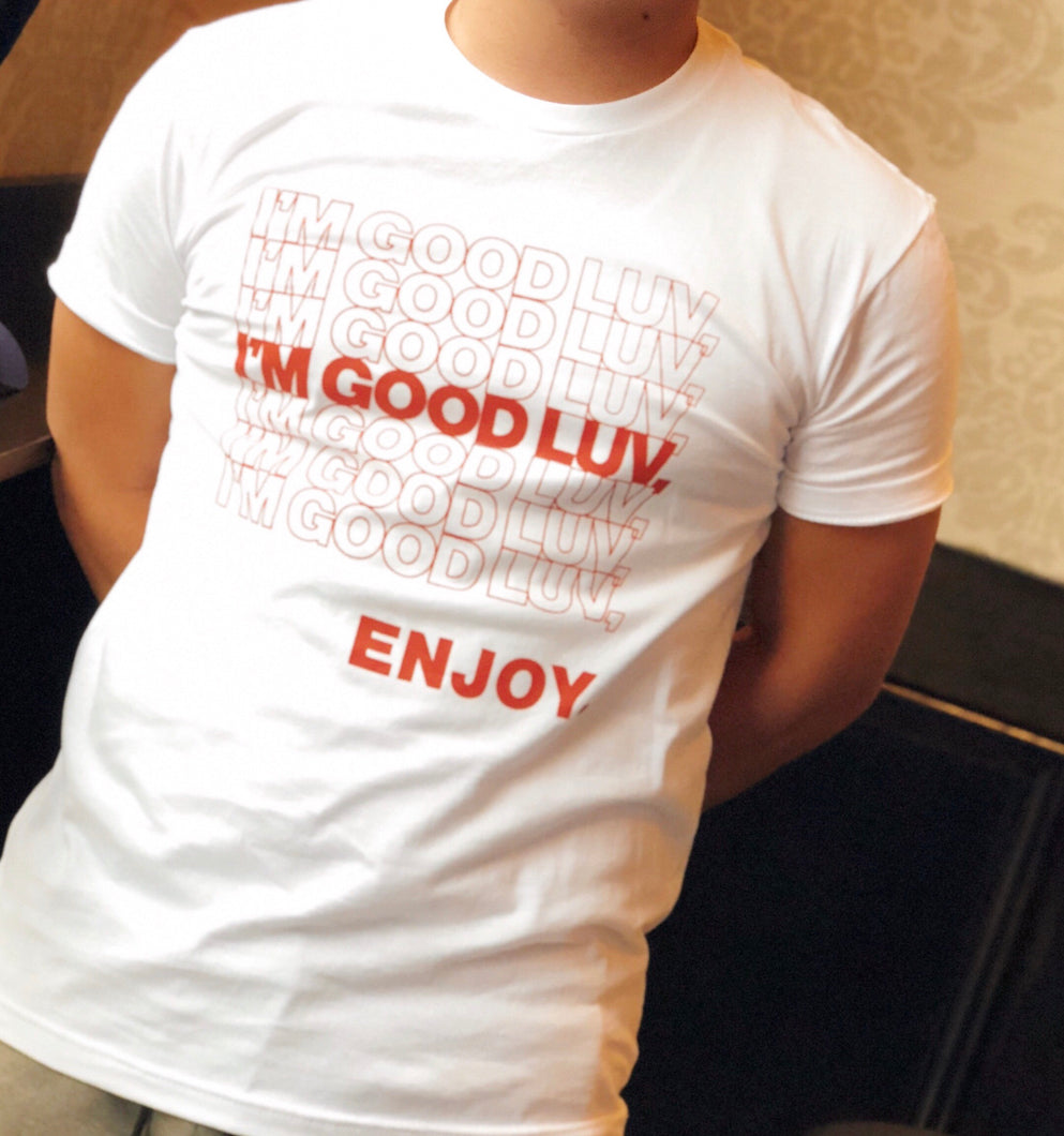 "Men's ""I'm good luv, enjoy"" tee"