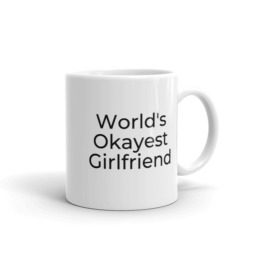 World's Okayest Girlfriend Coffee Mug