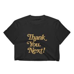 """Thank You, Next!"" Women's Crop Top"