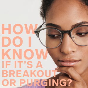 difference between breakouts and skin purging