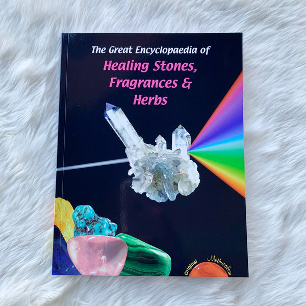 The Great Encyclopedia of Healing Stones, Fragrances & Herbs