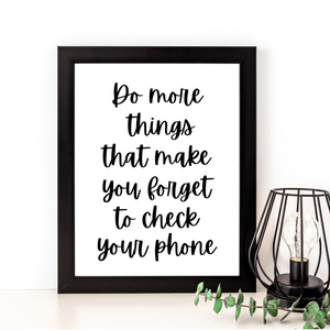 Do More Things That You Forget to Check Your Phone Print