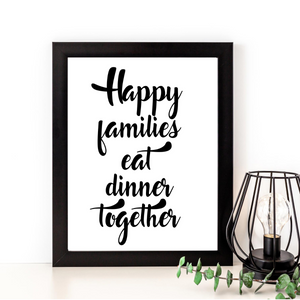 Happy Families Eat Dinner Together Print