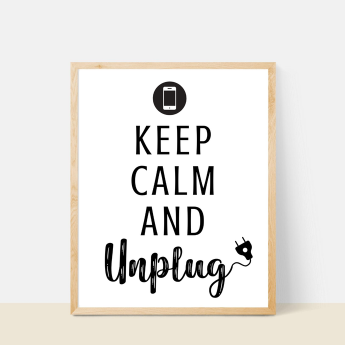 Keep Calm and Unplug Print