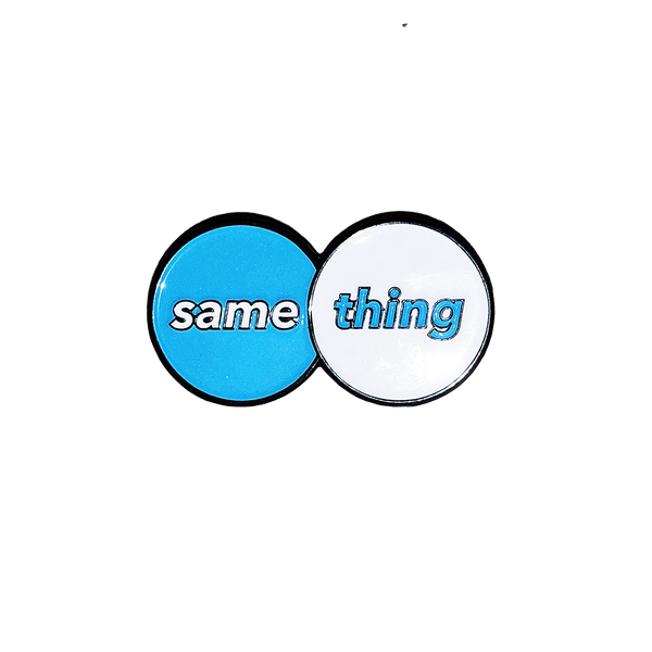 Same Thing Pin