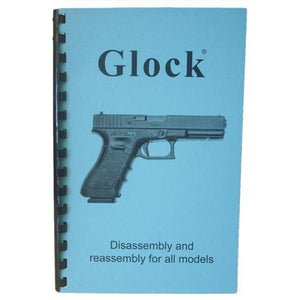 Glock Handgun Disassembly & Reassembly Book