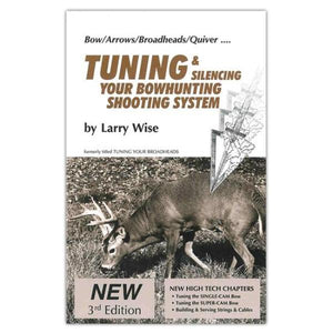 Tuning & Silencing Your Bowhunting Shooting System Book