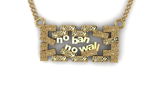 "Image of a gold pendant with bricks surrounding the words ""No Ban No Wall"""