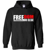 FREEDOM OR ELSE Heavy Blend Hoodie