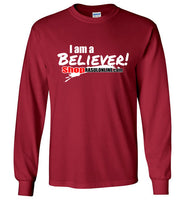 I am a Believer Long Sleeve T-Shirt