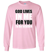 GOD LIVES IN ME Long Sleeve T-Shirt
