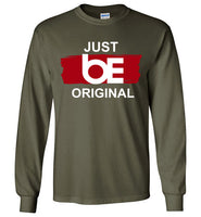 "Just "" be ORIGINAL"" Long Sleeve T SHIRT"