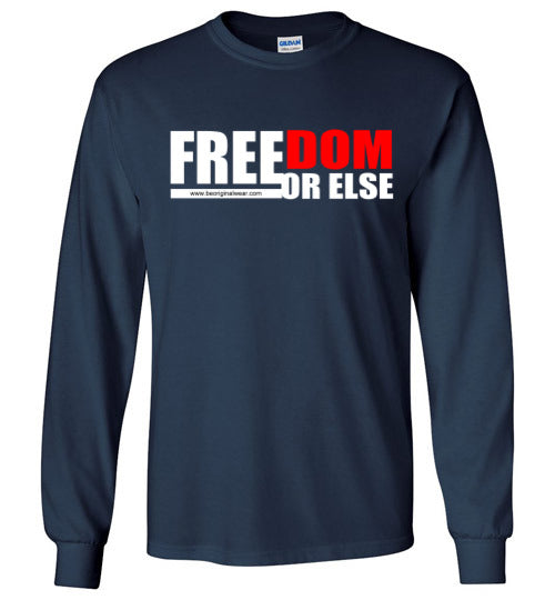 FREEDOM OR ELSE Long Sleeve T-Shirt