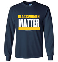 BLACK WOMEN MATTER Long Sleeve T-Shirt