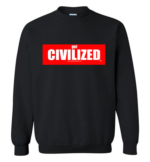 GET CIVILIZED-Sweatshirt