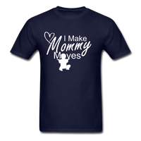 I Make Mommy Moves T Shirt - navy