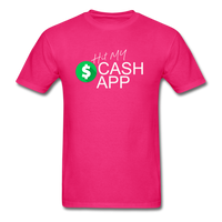 Hit My Cash App T-Shirt - fuchsia