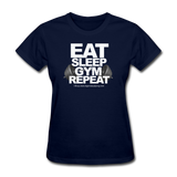 EAT SLEEP GYM REPEAT Women's T-Shirt - navy