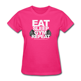 EAT SLEEP GYM REPEAT Women's T-Shirt - fuchsia