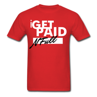i  GET PAID N Full T-Shirt - red